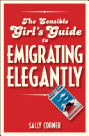 The Sensible Girl s Guide to Emigrating Elegantly