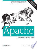 Apache: The Definitive Guide  : The Definitive Guide, 3rd Edition