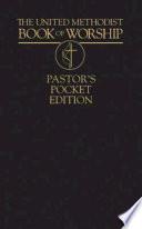 The United Methodist Book of Worship Pastor's Pocket Edition