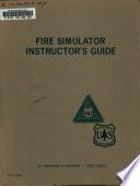 Fire Simulator  Instructor s Guide