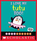I Love My Tutu Too! (A Never Bored Book!) Pdf/ePub eBook