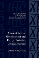 Ancient Jewish Monotheism and Early Christian Jesus devotion Book