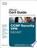 CCNP Security VPN 642-647 Official Cert Guide