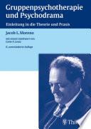 Gruppenpsychotherapie und Psychodrama  : Einleitung in die Theorie und Praxis