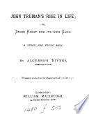 John Truman's rise in life; or, Doing right for its own sake