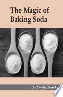 """The Magic of Baking Soda"" by James Direct, Emily Thacker"