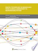 Digital Technology in Neurology  From Clinical Assessment to Neurorehabilitation