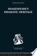 Shakespeare s Dramatic Heritage