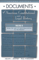 Documents Of American Constitutional And Legal History From The Age Of Industrialization To The Present