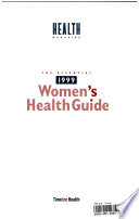 The essential 1999 women's health guide