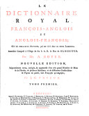 The royal dictionary. French and English. English and French. Revu & augmenté