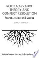 Root Narrative Theory and Conflict Resolution