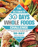 The Ultimate 30 Day Whole Food Challenge Book