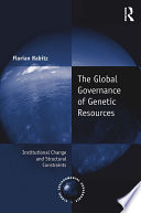 The Global Governance of Genetic Resources