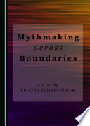 Mythmaking across Boundaries