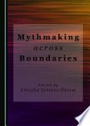 Mythmaking Across Boundaries