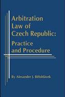 Arbitration Law of Czech Republic: Practice and Procedure