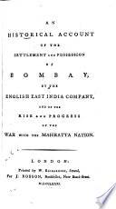 An Historical Account of the Settlement and Possession of Bombay