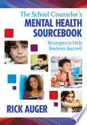 The School Counselor s Mental Health Sourcebook