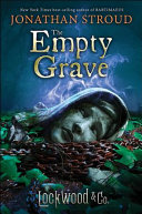 Lockwood   Co   Book Five The Empty Grave