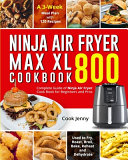 Ninja Air Fryer Max XL Cookbook 800