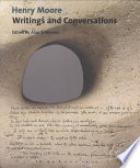 Henry Moore-- Writings and Conversations
