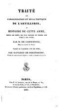 Traité de l'organisation et de la tactique de l'artillerie, et histoire de cette arme ... Traduit de l'Allemand avec des notes, par Ravichio de Peretsdorf