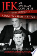 JFK   An American Coup  The Truth Behind the Kennedy Assassination