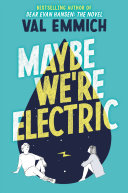 Maybe We re Electric