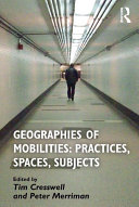 Pdf Geographies of Mobilities: Practices, Spaces, Subjects Telecharger