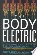 The Body Electric  : Electromagnetism And The Foundation Of Life