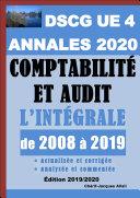 Annales 2020 du DSCG 4 actualisées et corrigées - Comptabilité et audit - 12 sujets de 2008 à 2019 analysés et commentés + Barème détaillé
