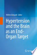 Hypertension and the Brain as an End Organ Target