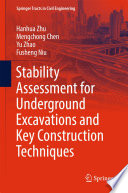 Stability Assessment for Underground Excavations and Key Construction Techniques