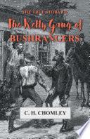 The True Story of The Kelly Gang of Bushrangers