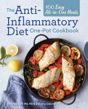 The Anti Inflammatory Diet One Pot Cookbook Book