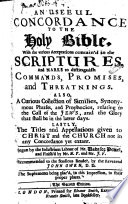 An Useful Concordance to the Holy Bible ... Begun by the Industrious Labours of Mr. Vavasor Powel ... The Second Edition
