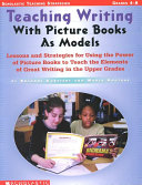 Teaching Writing with Picture Books as Models