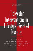 Molecular Interventions in Lifestyle Related Diseases