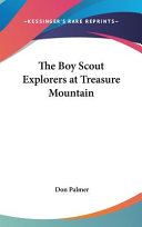 The Boy Scout Explorers At Treasure Mountain Book