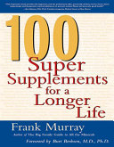 100 Super Supplements for a Longer Life