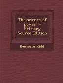 The Science of Power   Primary Source Edition