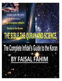 The Bible  the Quran and Science  the Complete Infidel s Guide to the Koran