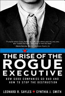 The Rise of the Rogue Executive