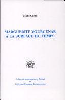 Marguerite Yourcenar a la surface du temps Pdf