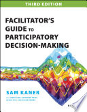 """""""Facilitator's Guide to Participatory Decision-Making"""" by Sam Kaner"""