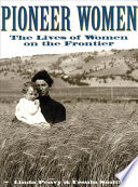"""""""Pioneer Women: The Lives of Women on the Frontier"""" by Linda S. Peavy, Ursula Smith"""