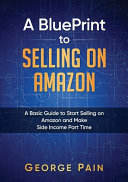 A Blueprint To Selling On Amazon