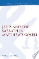 Jesus And The Sabbath In Matthew S Gospel