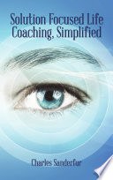Solution Focused Life Coaching Simplified